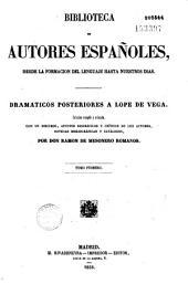 Dramaticos posteriores a Lope de Vega: coleccion escogida y ordenada, con un dicuso, apuntes biograficos y criticos de los autores