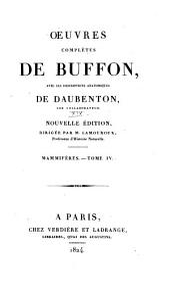 Oeuvres complètes de Buffon: avec les descriptions anatomiques de Daubenton, son collaborateur, Volume19,Partie4