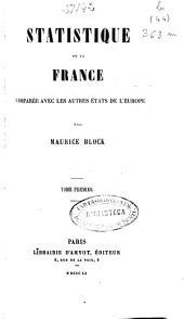 Statistique de la France: comparée avec les autres états de l'Europe, Volume1