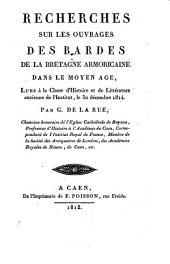 Recherches sur les ouvrages des bardes de la Bretagne armoricaine dans le moyen âge, lues à la classe d'histoire et de littérature ancienne de l'institut, le 30 décembre 1814