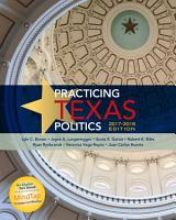 Practicing Texas Politics  2017 2018 Edition PDF