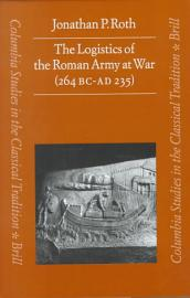 The Logistics Of The Roman Army At War