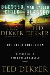 The Caleb Collection: Blessed Child and A Man Called Blessed