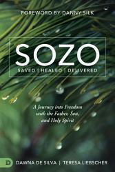 Sozo Saved Healed Delivered Book PDF