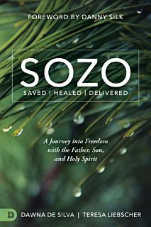 SOZO Saved Healed Delivered Book