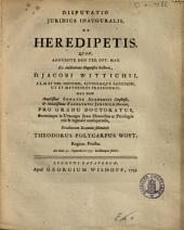 Disputatio juridica inauguralis, de heredipetis: Quam ... ex auctoritate ... Jacobi Wittichii ...