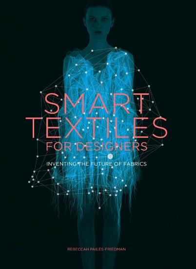 Smart Textiles for Designers PDF