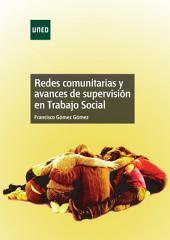 REDES COMUNITARIAS Y AVANCES DE SUPERVISIÓN EN TRABAJO SOCIAL