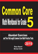 Common Core Math Workbook for Grade 5  Abundant Exercises and Two Full Length Common Core Math Practice Tests PDF