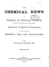 The Chemical News and Journal of Industrial Science:  (1863:July-Dec.), Volume 8