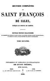 Œuvres complètes de Saint François de Sales, Evêque et prince de Genéve: Volume2