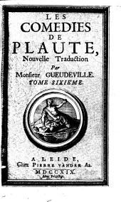 Les Comédies: Qui contient Les Menechmes et Le Soldat Fanfaron, Volume6