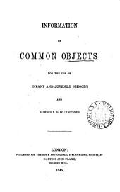 Information on common objects: for the use of infant and juvenile schools and nursery governesses