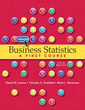 Business Statistics: A First Course, Edition 6