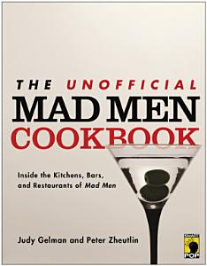The Unofficial Mad Men Cookbook Book