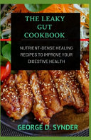 The Leaky Gut Cookbook
