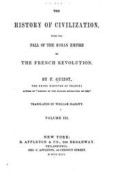 General History of Civilization in Europe: From the Fall of the Roman Empire to the French Revolution, Volume 3
