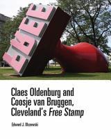 Claes Oldenburg and Coosje van Bruggen  Cleveland   s Free Stamp PDF
