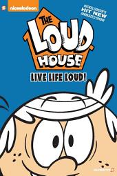 "The Loud House #3: ""Live Life Loud"""