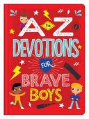 A to Z Devotions for Brave Boys