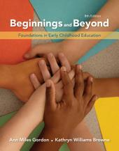 Beginnings & Beyond: Foundations in Early Childhood Education: Edition 8