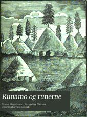 Runamo og runerne: En committeeberetning til det Kongelige Danske Videnskabers Selskab, samt trende afhandlinger angaaende rune-literaturen, runamo og forskjellige særegne (tildeels nylig opdagede) oldtidsminder