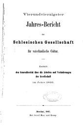 Verzeichniss der in den Schriften der Schlesischen Gesellschaft für Vaterländische Cultur von 1804 bis 1863: incl. enthaltener Aufsätze, geordnet nach den Verfassern in alphabetische: Folge, Bände 44-45