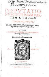 Commentaria, Ac Disputationes In Primam Partem S. Thomae: Complectens Quaestiones A 27. usq[ue] ad 64. et a quaestione 106. usque ad 114, Volume 2