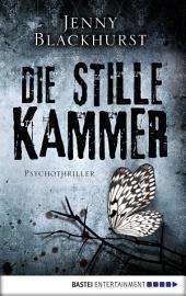 Die stille Kammer: Psychothriller