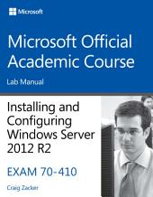 70-410 Installing & Configuring Windows Server 2012 R2 Lab Manual