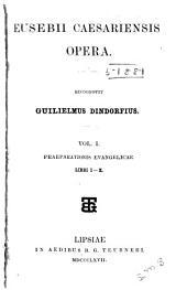 Eusebii Caesariensis Opera: Volumes 1-2