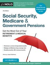 Social Security, Medicare & Government Pensions: Get the Most Out of Your Retirement & Medical Benefits, Edition 21