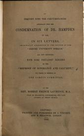 """An Inquiry into the circumstances attendant upon the condemnation of Dr. Hampden in 1836 in Six Letters addressed to the Editor of the Oxford Herald: now reprinted, with some prefatory remarks on the """"Reproof of Ignorance and Calumny"""" put forth in defence of the Corpus Committee"""