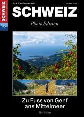 Zu Fuss von Genf ans Mittelmeer: Wandermagazin SCHWEIZ 3_2015