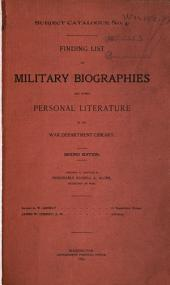 Finding List of Military Biographies and Other Personal Literature in the War Department Library ...
