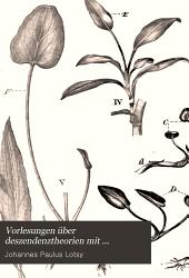 Vorlesungen uber Deszendenztheorien mit besonderer Berucksichtigung der botanischen Seite der Frage gehalten an der Reichsuniversitat zu Leiden