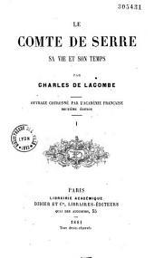 Le comte de Serre: sa vie et son temps, Volume1