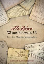 He Korero: Words Between Us: First Maori–Pakeha Conversations on Paper