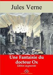 Une fantaisie du docteur Ox: Nouvelle édition augmentée