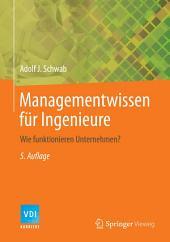 Managementwissen für Ingenieure: Wie funktionieren Unternehmen?, Ausgabe 5