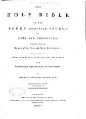 The Holy Bible, Or The Books Accounted Sacred by Jews and Christians: Otherwise Called the Books of the Old and New Covenants, Volume 1