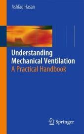 Understanding Mechanical Ventilation: A Practical Handbook, Edition 2