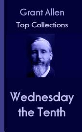Wednesday the Tenth: Grant Allen's Top Collection