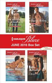 Harlequin Blaze June 2016 Box Set: Cowboy All Night\Turning Up the Heat\A SEAL's Desire\In the Boss's Bed
