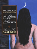 The Woman s Encyclopedia of Myths and Secrets PDF