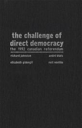 Challenge of Direct Democracy: The 1992 Canadian Referendum