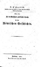 D.H. Hegewisch ... über die für die menschheit glücklichste epoche in der römischen geschichte