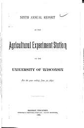 Annual Report of the Agricultural Experiment Station of the University of Wisconsin for the Year ...: Volume 9