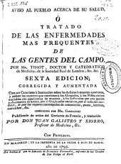 Aviso al pueblo acerca de su salud ò Tratado de las enfermedades mas frecuentes de las gentes del campo