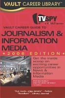 Vault Career Guide to Journalism   Information Media PDF